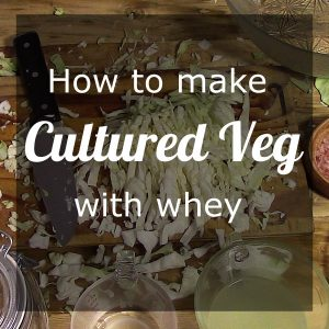 Cultured veg with whey